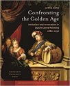 Confronting the Golden Age: Imitation and Innovation in Dutch Genre Painting 1680-1750