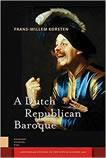 A Dutch Republican Baroque: Theatricality, Dramatization, Moment and Event