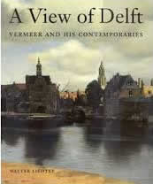 A View of Delft: Vermeer and his Contemporaries, Wlater Liedtke