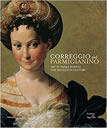 Correggio and Parmigianino: Art in Parma During the Sixteenth Century