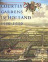 Courtly Gardens In Holland 1600–1650