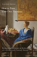 How to Paint Your Own vermeer, Jonahtan Janson