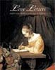 Love Letters: Dutch Genre Painting in the Age of Vermeer