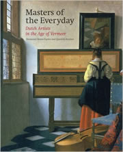 Masters of the Everyday: Dutch Artists in the Age of Vermeer. An exhibition from the British Royal Collection