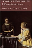 Vermeer and His Milieu, John Michael Montias