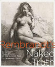 Rembrandt's Naked Truth: Drawing Nude Models in the Golden Age