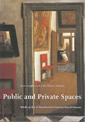 Public and Private Spaces: Works of Art in Seventeenth-Century Dutch Houses (Studies in Netherlandish Art and Cultural History)