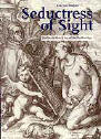 Seductress of Sight: Studies in Dutch Art of the Golden Age (Studies in Netherlandish Art and Cultural History)