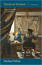 Travels in Vermeer: A Memoir, Michael White