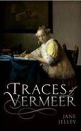 Traces of Vermeer, by Jane Jelly