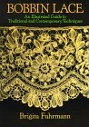 Bobbin Lace: An Illustrated Guide to Traditional and Contemorary Technqiues